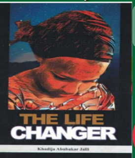 JAMB Novel The Life Changer by Khadija .A. Jalli [Download in PDF]