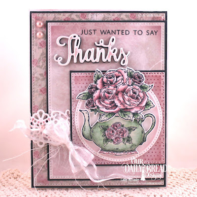 Our Daily Bread Designs Stamp Sets: Thanks For Everything Stamp/Die Duo,Tea Time, Our Daily Bread Designs Paper Collection: Shabby Rose, Our Daily Bread Designs Custom Dies:Flower Lattice, Pierced Squares, Pierced Circles, Pierced Rectangles, Teapot & Roses