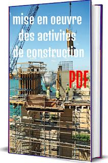 mise en oeuvre des activites de construction PDF