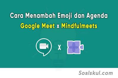 Cara Menggunakan Fitur Emoji Reaksi, GIF, dan Agenda Google Meet