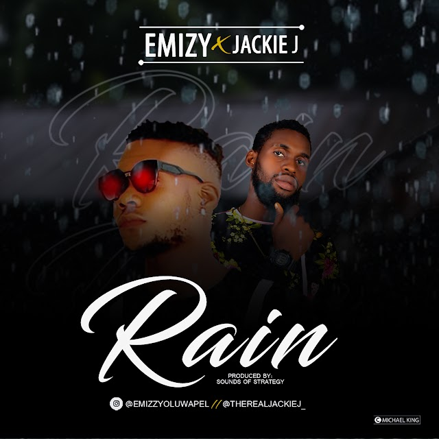 MUSIC: Emizy ft Jakie J -  Rain (Prod. Strategy)