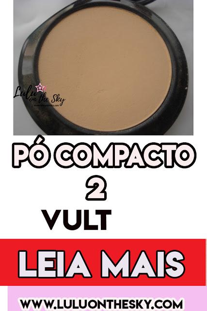 Pó Compacto Vult 02 é o meu pó compacto queridinho da vez!
