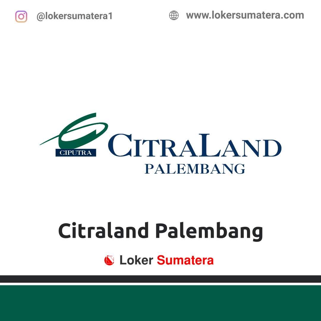 Lowongan Kerja Palembang: Citraland November 2020