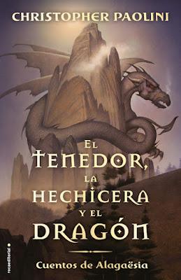 LIBRO - El tenedor, la hechicera y el dragón (Cuentos de Alagaësia) Christopher Paolini  (Roca Editorial - 21 Febrero 2019)  COMPRAR ESTE LIBRO