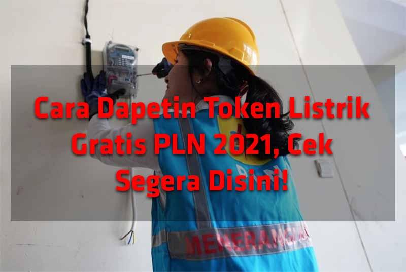 cara-dapetin-token-listrik-gratis-pln-2021-cek-segera-disini-1