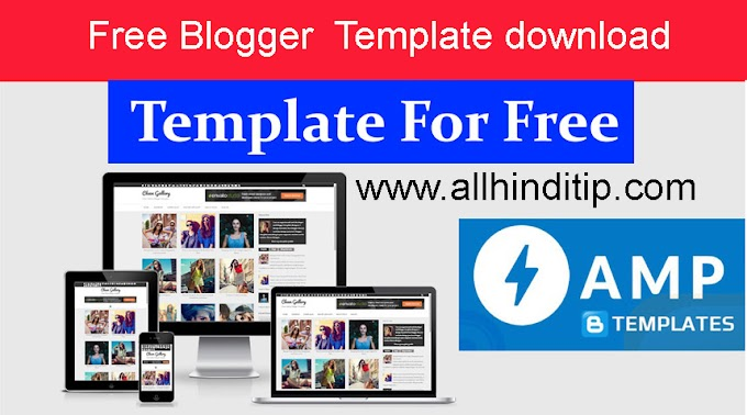 How To Download Free Blogger Templates 2019