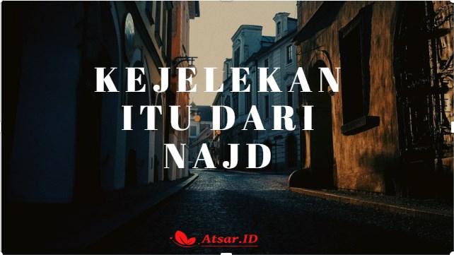 """Arti Hadits """"Kejelekan / Fitnah Itu dari Najd"""""""