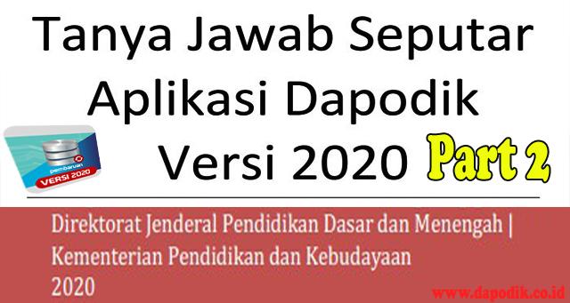 Tanya-Jawab Seputar Aplikasi Dapodik Versi 2020 Part 2