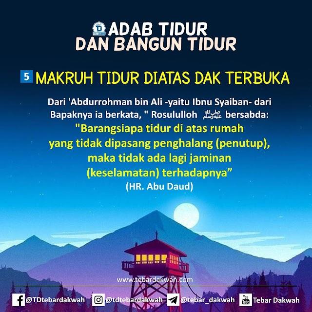 ADAB TIDUR DAN BANGUN TIDUR | 6. MAKRUH TIDUR DIATAS DAK TERBUKA