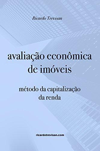 Avaliação econômica de imóveis: método da capitalização da renda - Ricardo Trevisan