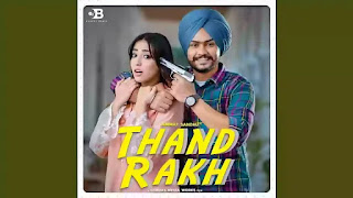 Checkout new song Thand rakh lyrics penned by Bhinda Gill & sung by Himmat Sandhu