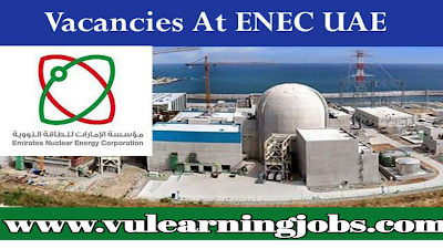 Job Vacancies at Emirates Nuclear Energy Corporation (ENEC) - Barakah - UAE | Nuclear Energy Career