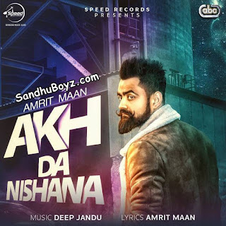 Akh da nishana Amrit Maan Single track Mp3 Song