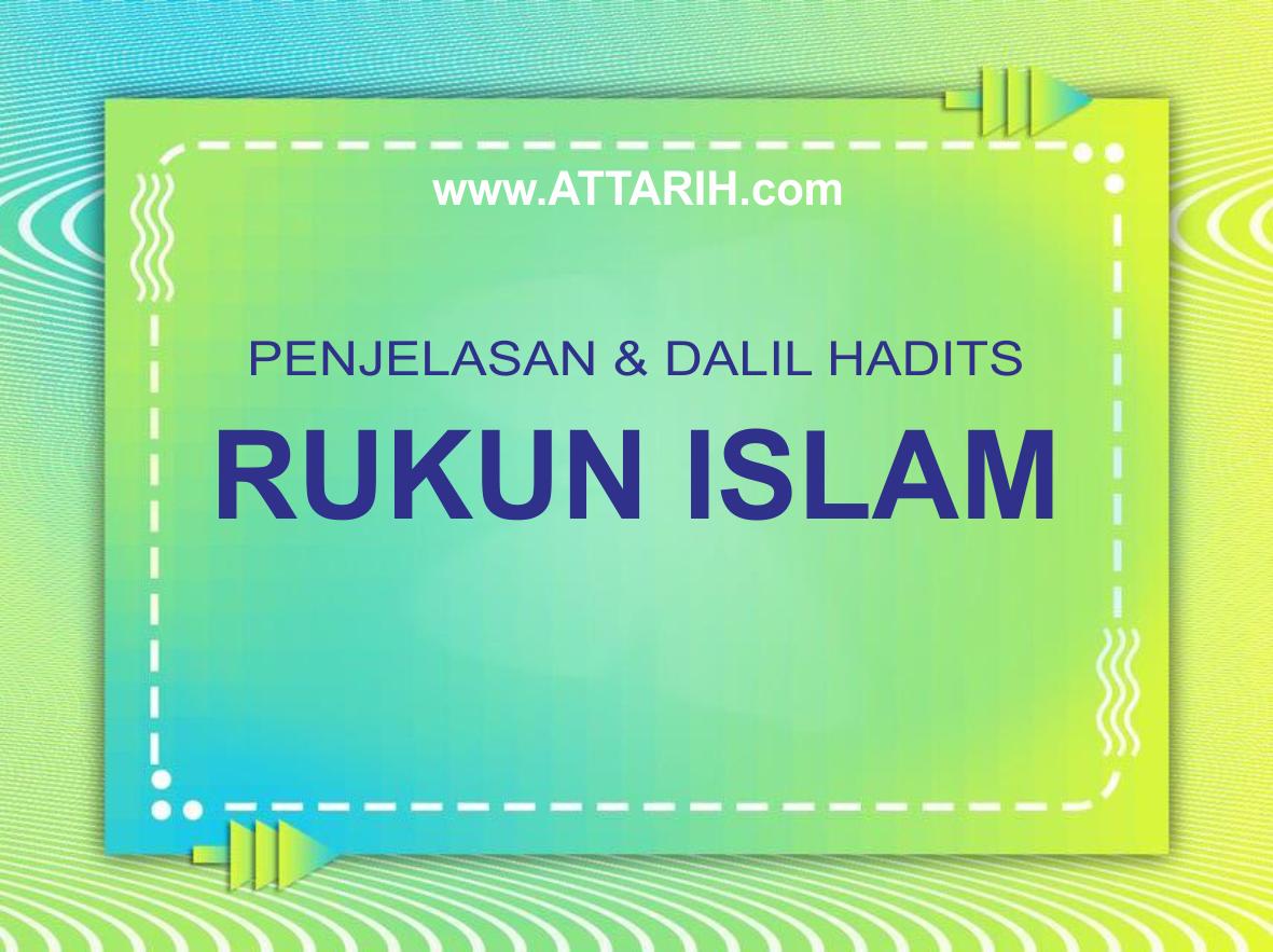 Penjelasan Dalil Hadits Rukun Islam