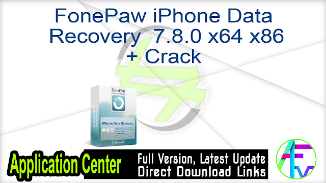 FonePaw iPhone Data Recovery 7.8.0 x64 x86 + Crack