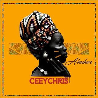 CeeyChris - Abashwe (Afro House) 2019