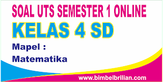 Soal UTS Matematika Online Kelas 4 ( Empat ) SD Semester 1 ( Ganjil ) - Langsung Ada Nilainya