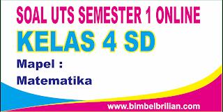 mempublikasikan latihan soall ulangan tengah semester berbentuk online Soal UTS Matematika Online Kelas 4 ( Empat ) SD Semester 1 ( Ganjil ) - Langsung Ada Nilainya