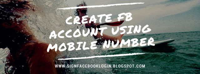 Create Fb Account Using Mobile Number