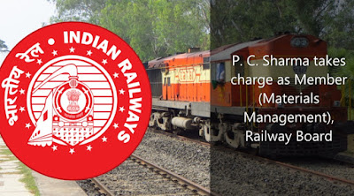 P. C. Sharma takes charge as Member Materials Management Railway Board