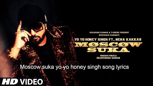 Moscow suka yo yo honey singh song lyrics