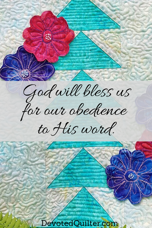 God will bless us for our obedience to His word | DevotedQuilter.com