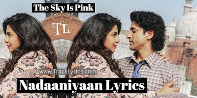 naadaaniyaan-lyrics