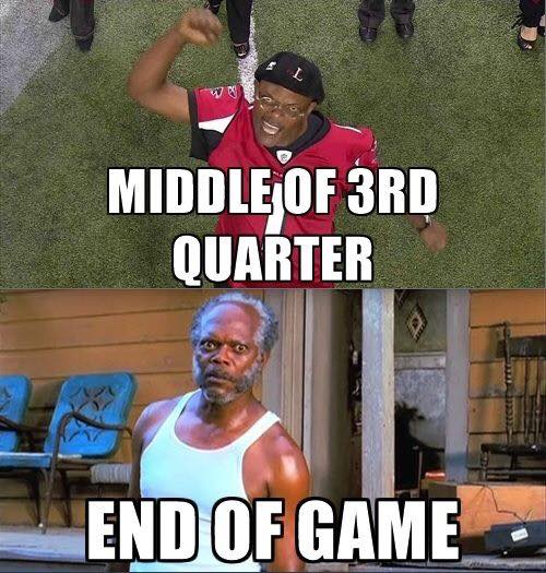 #nflmeme #falcons. Middle of 3rd quarter. end of game