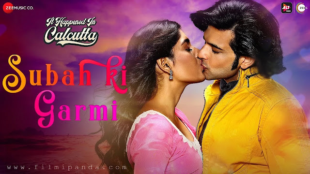 Subah Ki Garmi Song Lyrics - Papon ft.  Karan Kundrra and Naghma Rizwan