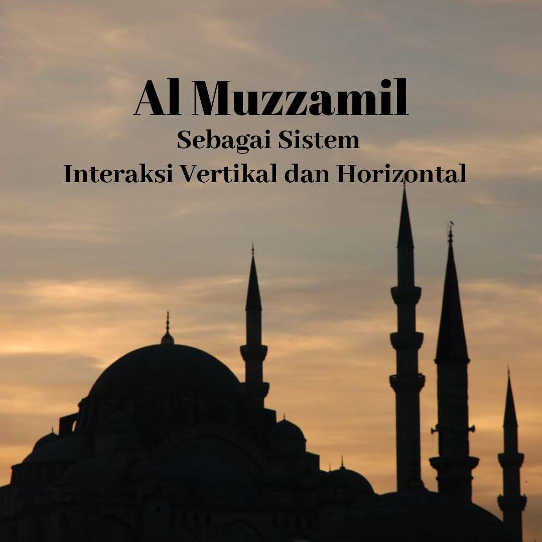 Al Muzzammil sebagai Sistem Interaksi Vertikal dan Horizontal, albayaanaat, albayanat, uinsuka, uin jogja, bsa uin suka, kajian sastra,