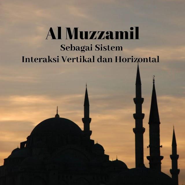 Al Muzzammil Sebagai Sistem Interaksi Vertikal dan Horizontal
