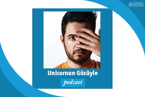Unicornun Gözüyle Podcast
