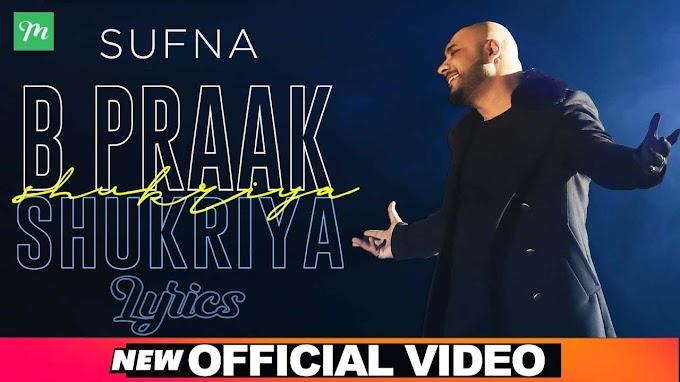 Shukriya Lyrics - Sufna | B Praak | Jaani ft. Ammy Virk