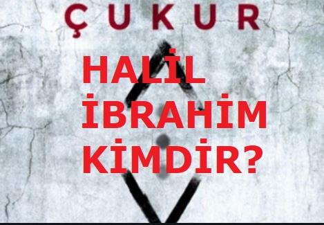 Çukur Dizisi Halil İbrahim Kim? Gerçek Adı
