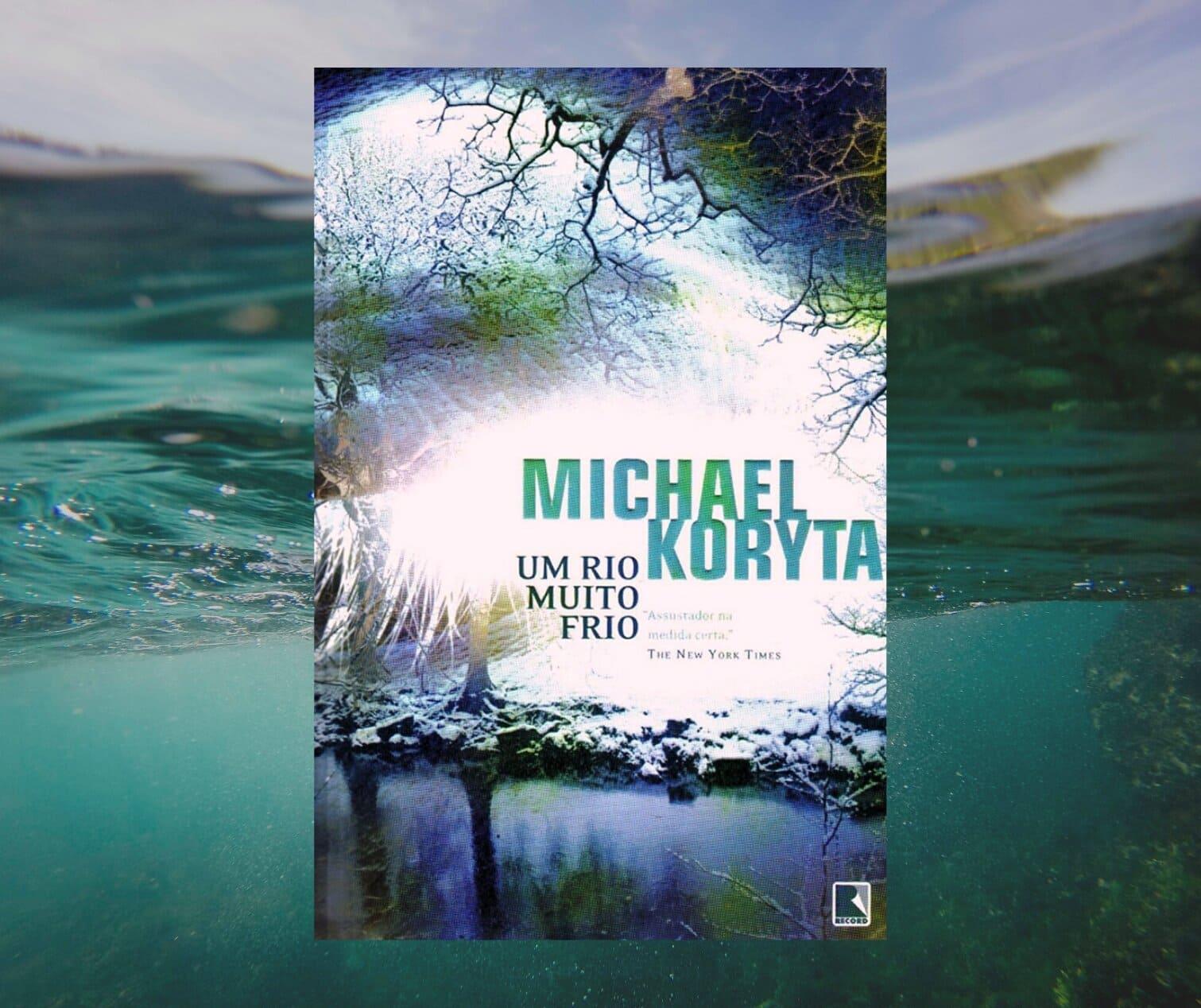 Resenha: Um Rio Muito Frio, de Michael Koryta