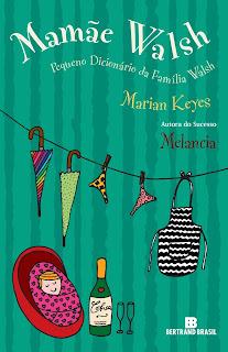 Mamãe Walsh: pequeno dicionário da família Walsh, de Marian Keyes