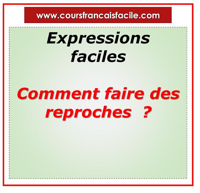 Expressions faciles : comment faire des reproches  ?
