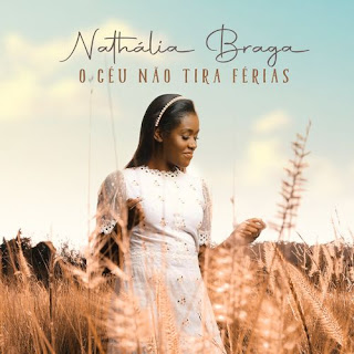 O Céu Não Tira Férias - Nathália Braga