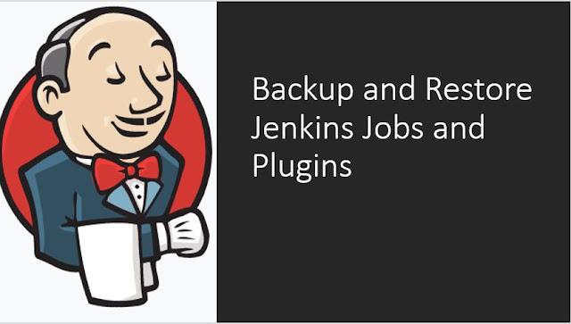 Jenkins Backup Plugin : Simple Way to Backup and Restore Jenkins Jobs & Plugins