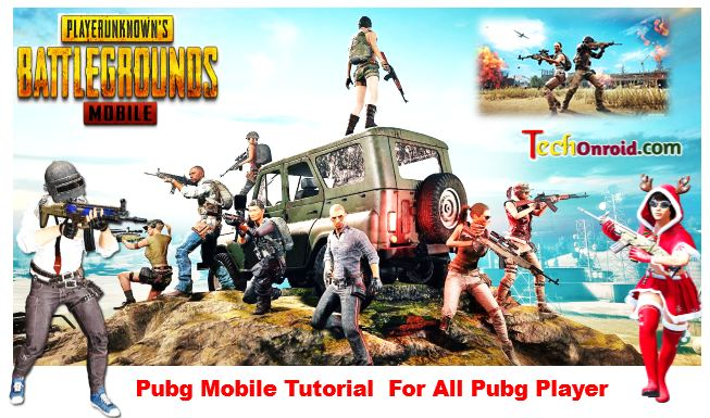 pubg mobile tutorial for all Pubg Player, what is pubg,how to download pubg,pubg review,techonroid