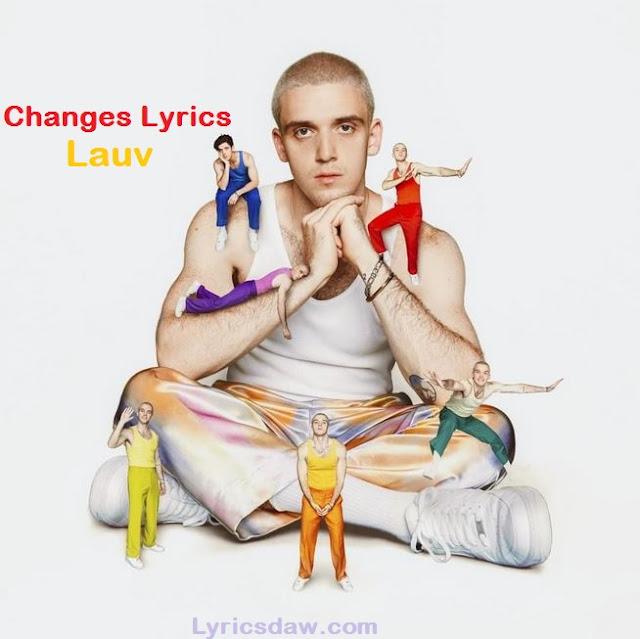 Changes Lyrics Lauv