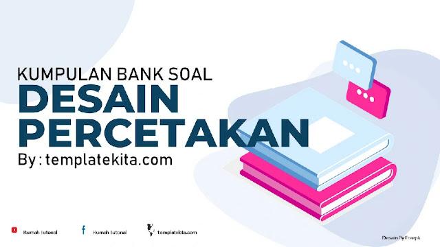 Bank Soal kelas xi Desain Percetakan