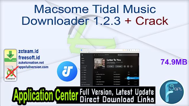 Macsome Tidal Music Downloader 1.2.3 + Crack_ ZcTeam.id
