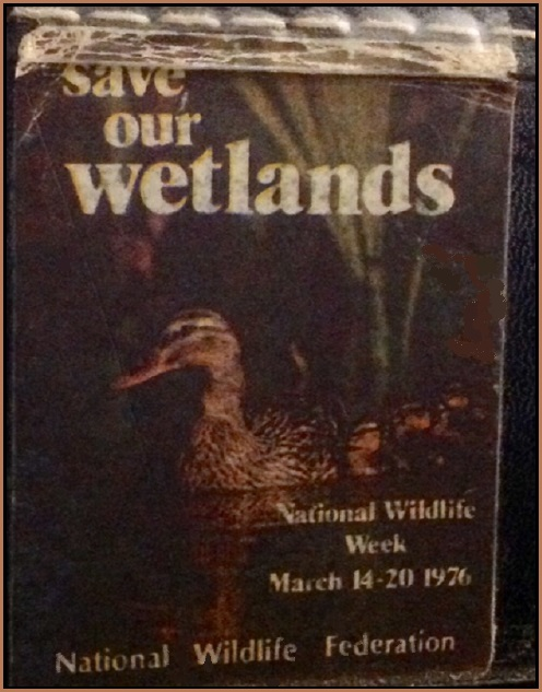 save our wetlands  National Wildlife Federation 1976