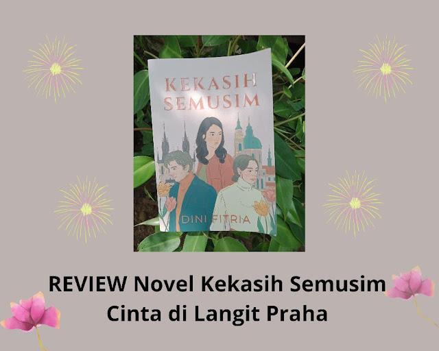Review-novel-kekasih-semusim-cinta-di-langit-praha