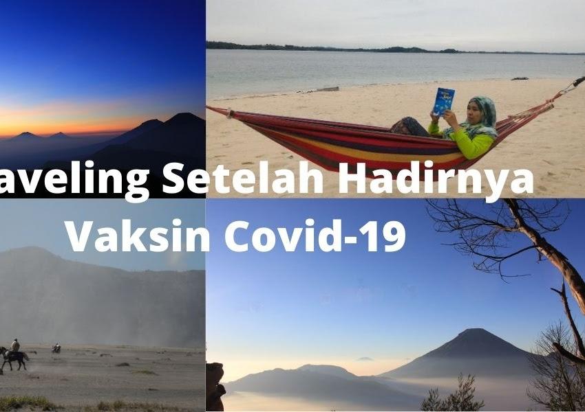 Traveling Setelah Hadirnya Vaksin Covid-19