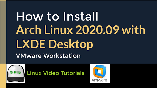 How to Install Arch Linux 2020.09 + LXDE Desktop + Apps + VMware Tools on VMware Workstation