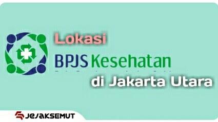 Alamat Kantor Bpjs Kesehatan Di Jakarta Utara Jam Buka Jejaksemut