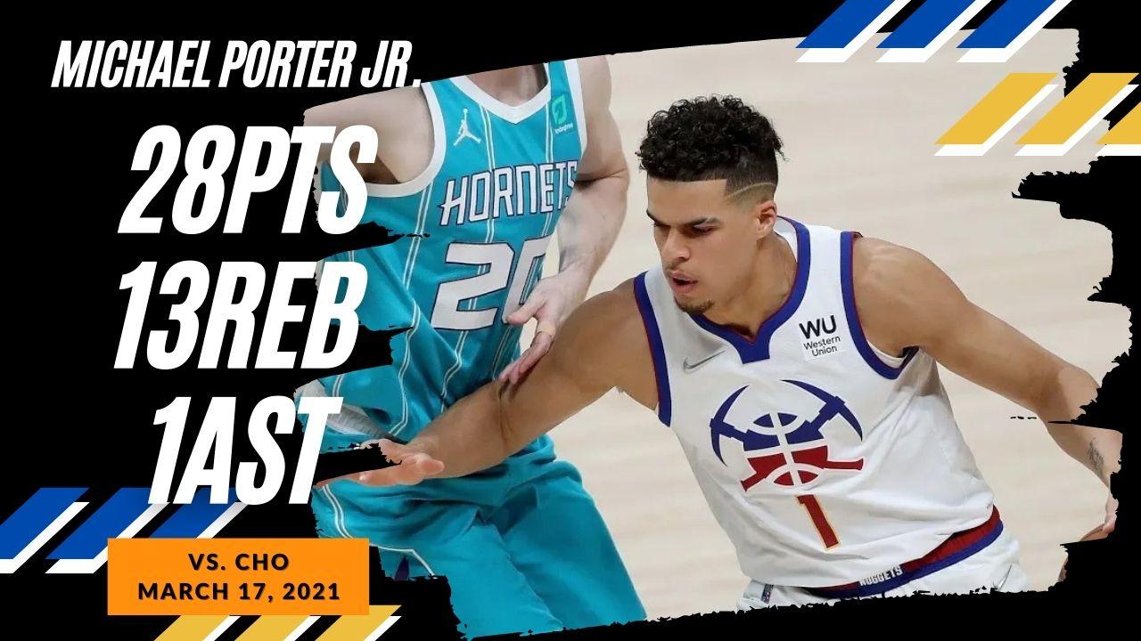 Michael Porter Jr. 28pts vs CHO   March 17, 2021   2020-21 NBA Season