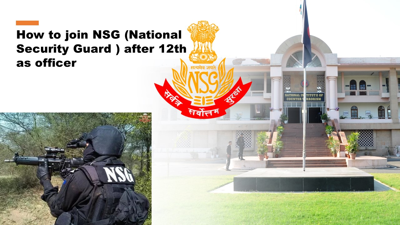 How to join NSG (National Security Guard ) after 12th as officer | How to Become a Black Cat Commando